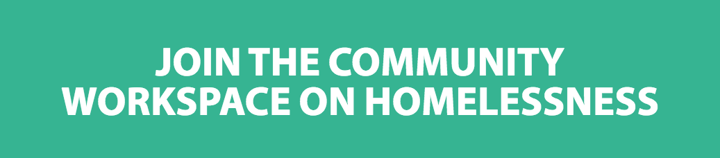 Join the Community Workspace on Homelessness