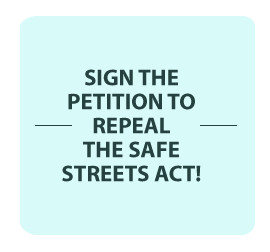 Sign the petition to repeal the Safe Streets Act!