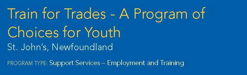 Train for Trade - A Program of Choices for Youth