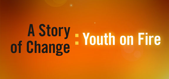 A story of change: Youth in Fire